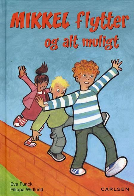 Mikkel flytter og alt muligt af Eva Funck