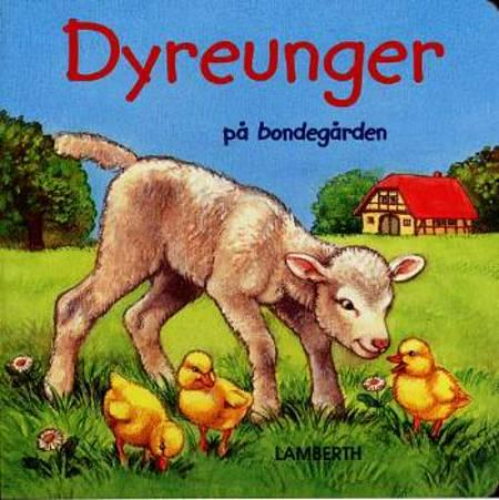 Dyreunger på bondegården af Lena Lamberth og Ute Thönissen
