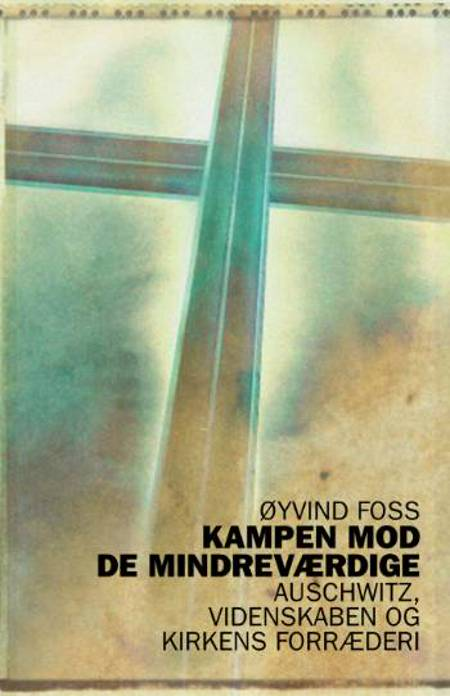 Kampen mod de mindreværdige af Øyvind Foss