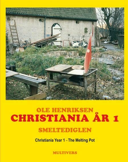 Christiania år 1 - smeltediglen af Ole Henriksen