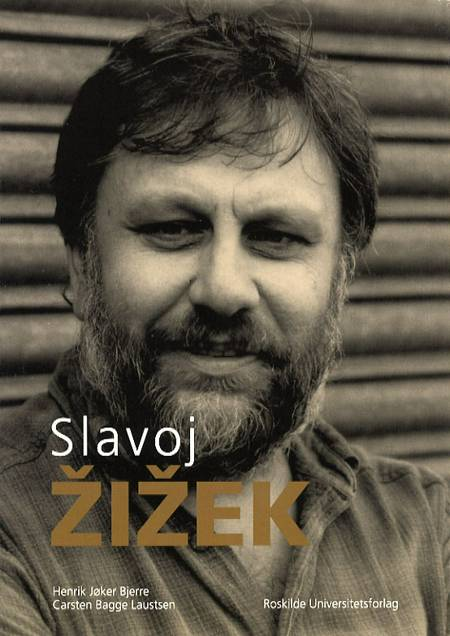 Slavoj Zizek af Carsten Bagge Laustsen og Henrik Jøker Bjerre