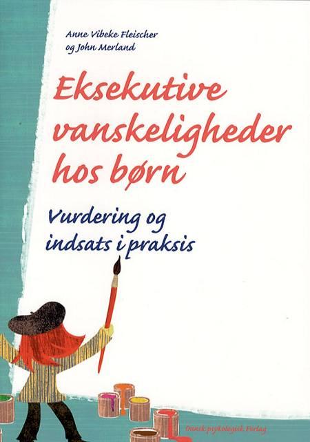 Eksekutive vanskeligheder hos børn af Anne Vibeke Fleischer og John Merland