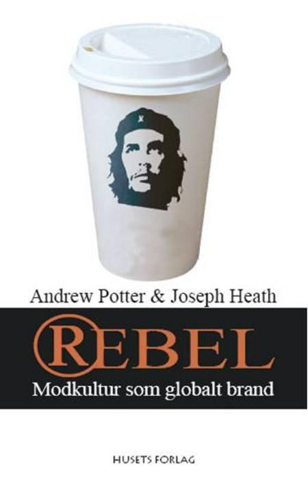 Rebel af Andrew Potter og Joseph Heath