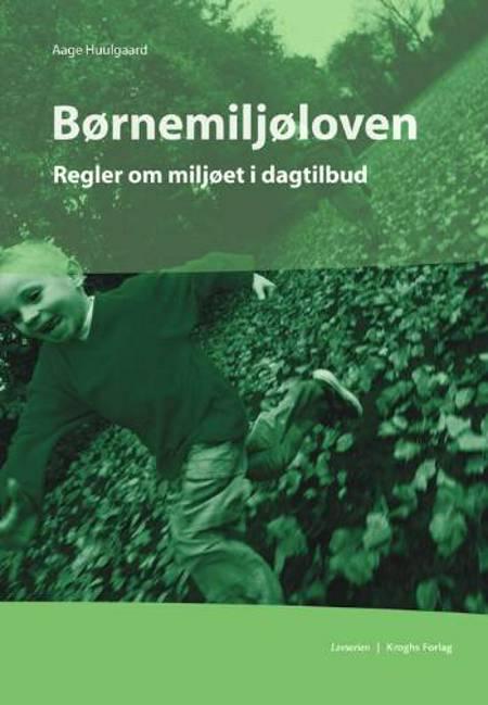 Børnemiljøloven af Aage Huulgaard