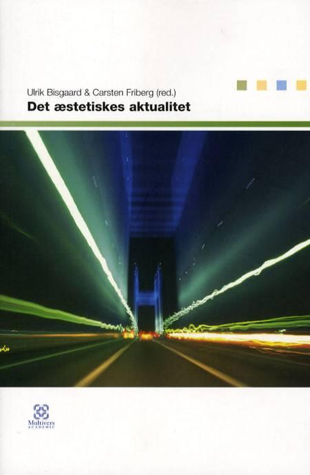 Det æstetiskes aktualitet af Ulrik Bisgaard
