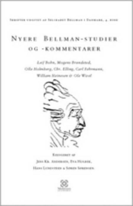 Nyere Bellmanstudier og -kommentarer af Ole Wivel, William Heinesen, Leif Bohn, Mogens Brøndsted, Carl Fehrmann, Olle Holmberg, Jens Kristian Andersen og Chr. Elling m.fl.