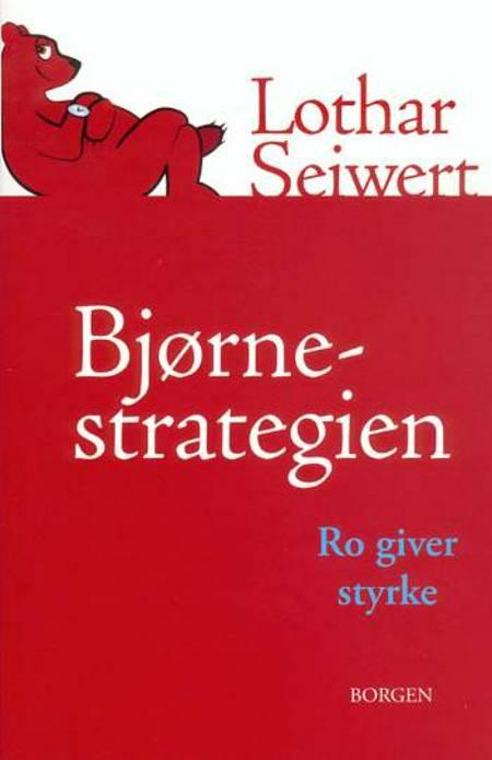 Bjørnestrategien af Lothar J. Seiwert og Lothar Seiwert