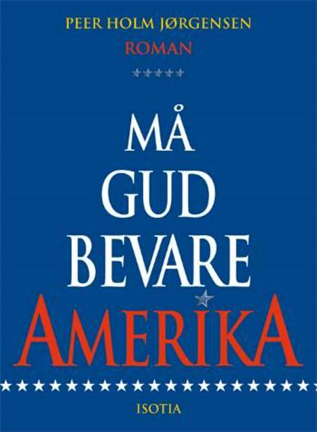 Må Gud bevare Amerika af Peer Holm Jørgensen