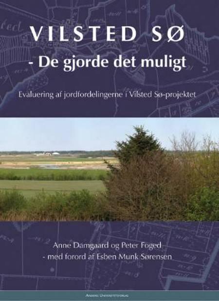 Vilsted Sø - de gjorde det muligt af Peter Foged og Anne Schelde Damgaard