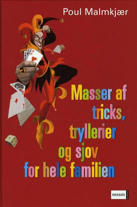 Masser af tricks, tryllerier og sjov for hele familien af Poul Malmkjær