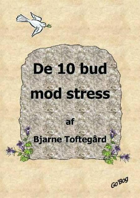 De 10 bud mod stress af Bjarne Toftegård
