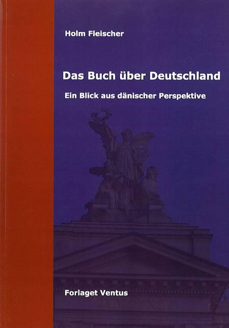 Das Buch über Deutschland af Holm Fleischer