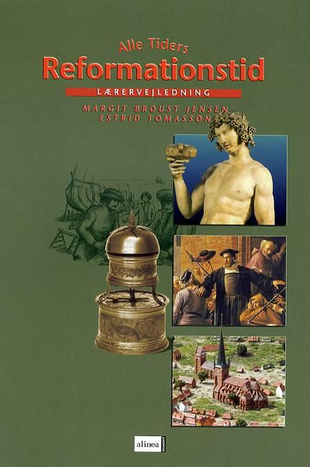 Alle tiders Reformationstid af Margit Broust Jensen, Estrid Tomasson og B. M. Jensen