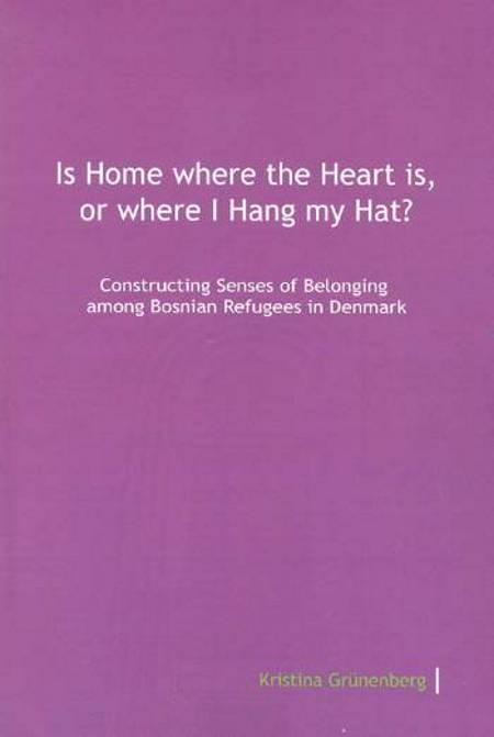 Is home where the heart is, or where I hang my hat? af Kristina Grünenberg