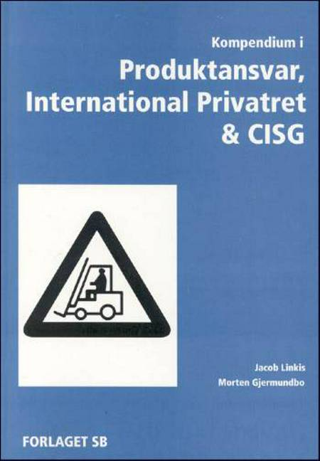 Kompendium i Produktansvar, International privatret & CISG af Morten Gjermundbo og Jacob Linkis