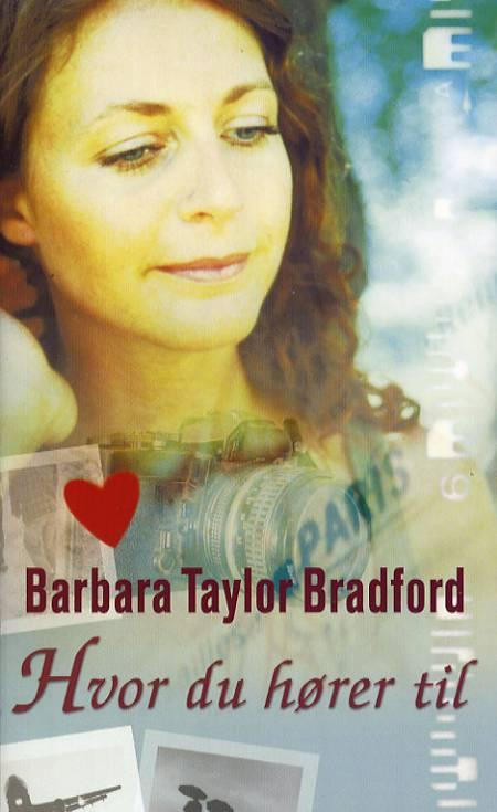 Hvor du hører til af Barbara Taylor Bradford