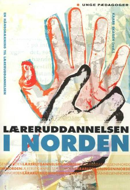 Læreruddannelsen i Norden af Kaare Skagen