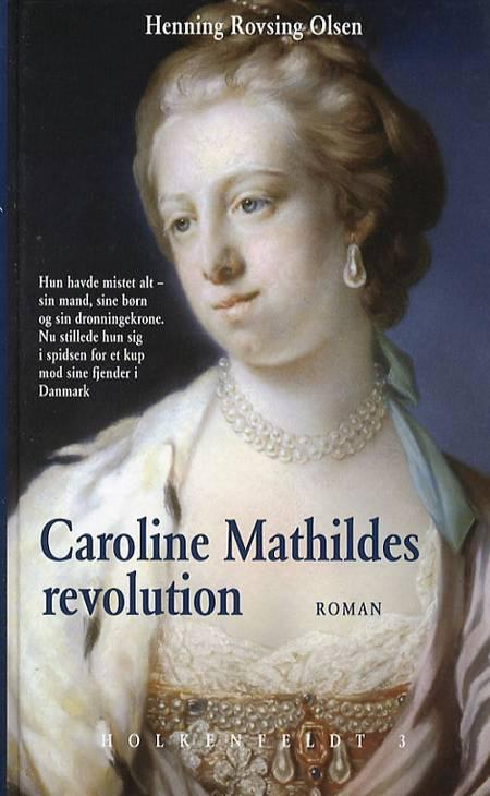 Caroline Mathildes revolution af Henning Rovsing Olsen