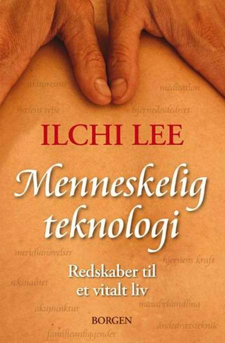 Menneskelig teknologi af Ilchi Lee