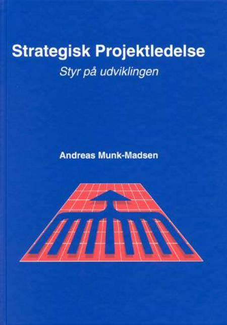 Strategisk projektledelse af Andreas Munk-Madsen