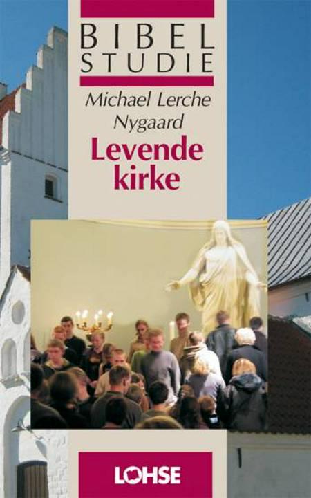 Levende kirke af Michael Lerche Nygaard