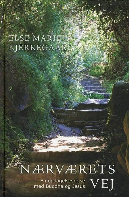 Nærværets vej af Else Marie Kjerkegaard