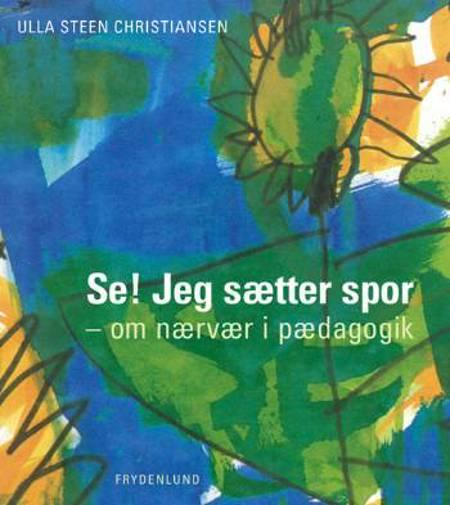 Se! Jeg sætter spor af Ulla Steen Christiansen