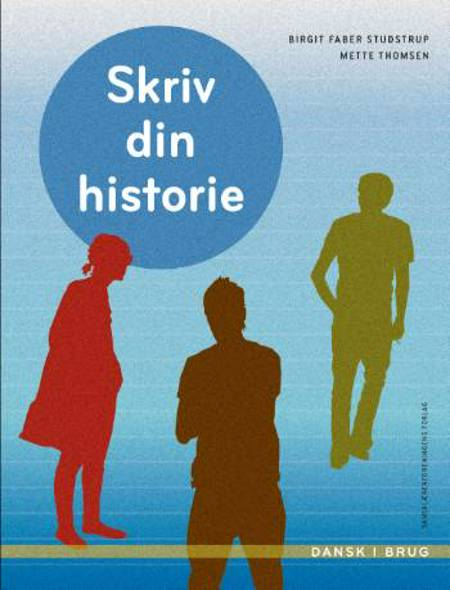 Skriv din historie af Mette Thomsen og Birgit Faber Studstrup