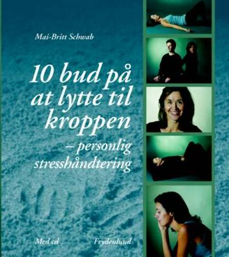 10 bud på at lytte til kroppen af Mai-Britt Schwab