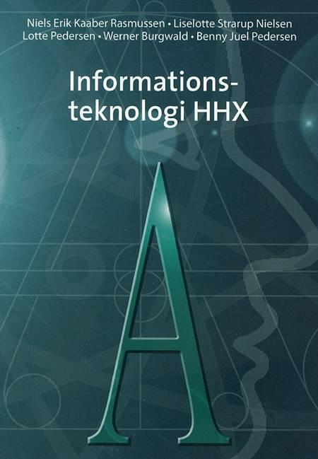 Informationsteknologi-A HHX af Lotte Pedersen og Niels Erik Kaaber Rasmussen