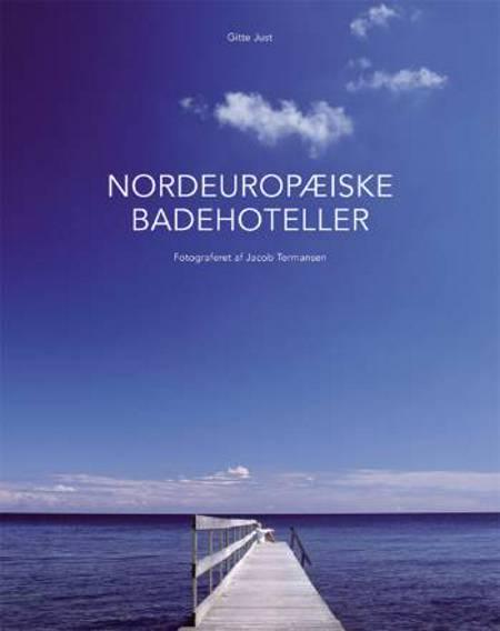 Nordeuropæiske Badehoteller af Gitte Just