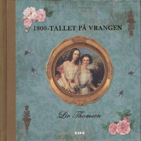 1800-tallet på vrangen af Liv Thomsen