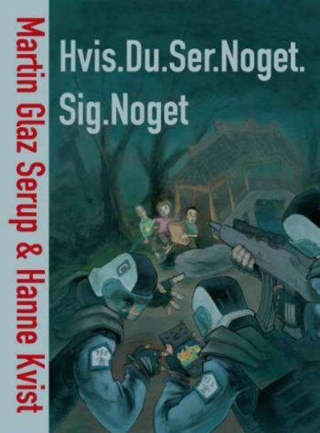 Hvis.Du.Ser.Noget.Sig.Noget af Hanne Kvist og Martin Glaz Serup ...