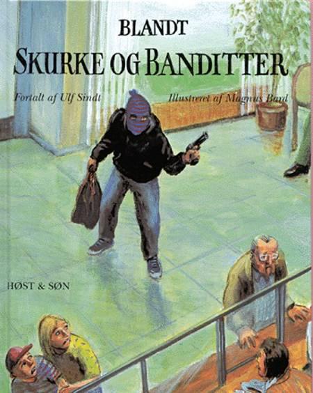 Blandt skurke og banditter af Ulf Sindt