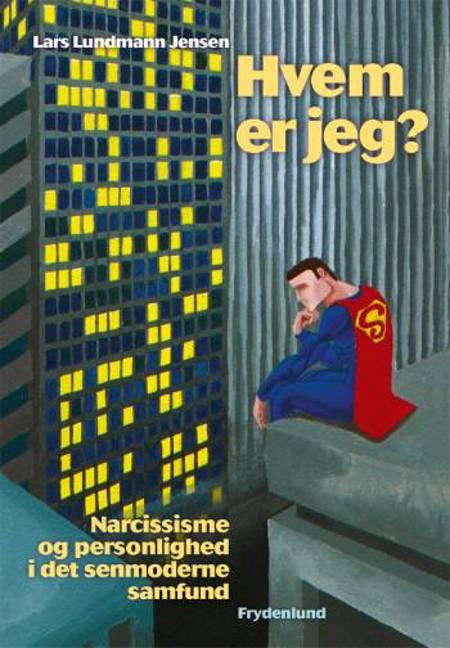 Hvem er jeg? af Lars Lundmann Jensen