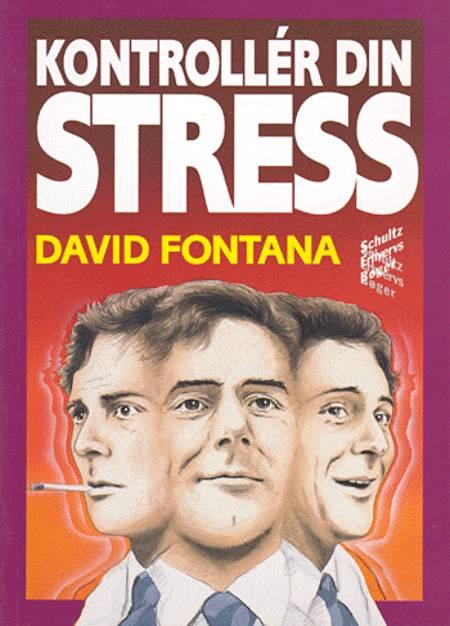 Kontrollér din stress af David Fontana