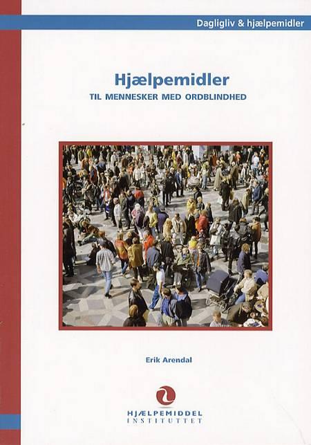 Hjælpemidler til mennesker med ordblindhed af Inger Kirk Jordansen, Erik Arendal og Mogens Høeg
