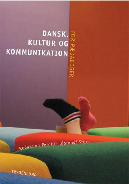 Dansk, kultur og kommunikation for pædagoger af Pernille Bjarnhof Storm og Pernille Bjarnehof Storm