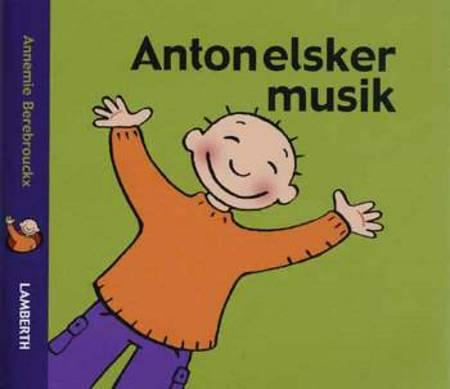 Anton elsker musik af Annemie Berebrouckx