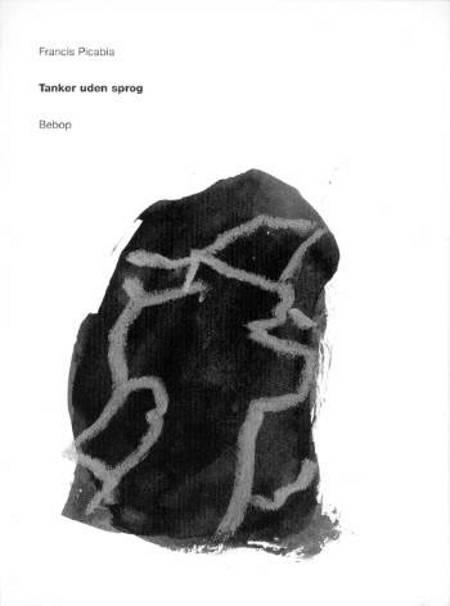 Tanker uden sprog af Francis Picabia