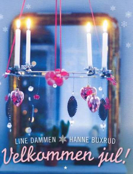 Velkommen jul! af Line Dammen Hanne Buxrud