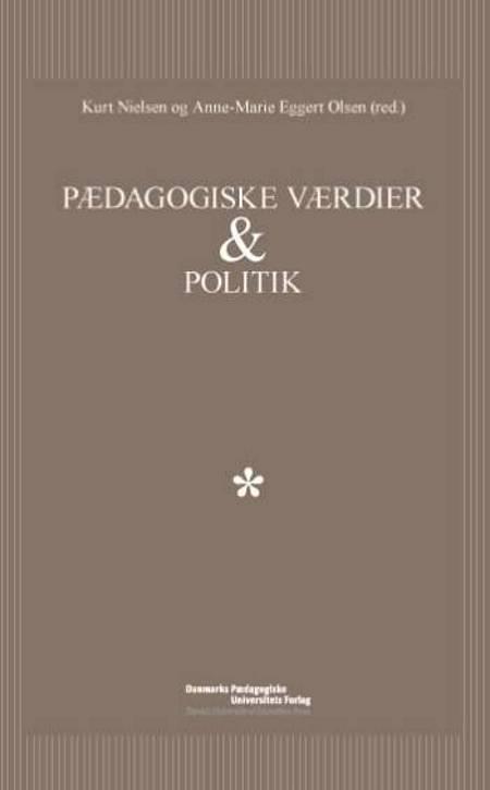 Pædagogiske værdier & politik af Kurt Nielsen