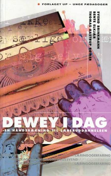 Dewey i dag af Svend Brinkmann, Bente Elkjær og Thomas Aastrup Rømer