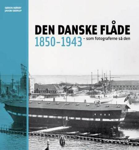Den danske flåde 1850-1943 af Søren Nørby og Jakob Seerup