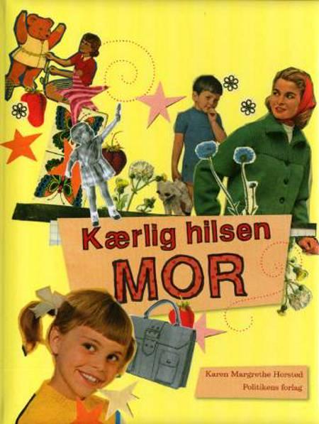 Kærlig hilsen Mor af Karen Margrethe Horsted