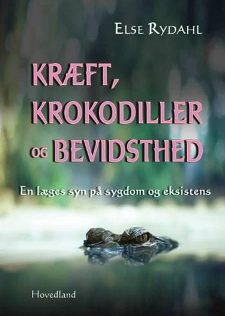 Kræft, krokodiller og bevidsthed af Else Rydahl