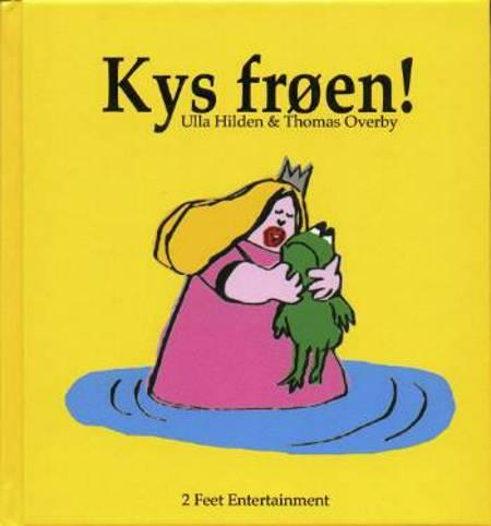 Kys frøen! af Ulla Hilden og Thomas Overby