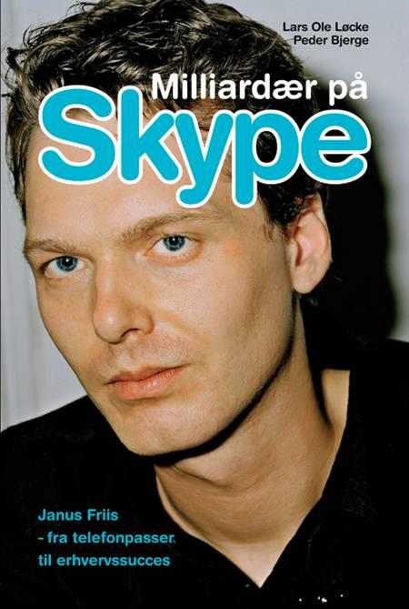 Milliardær på Skype af Lars Ole Løcke og Peder Bjerge