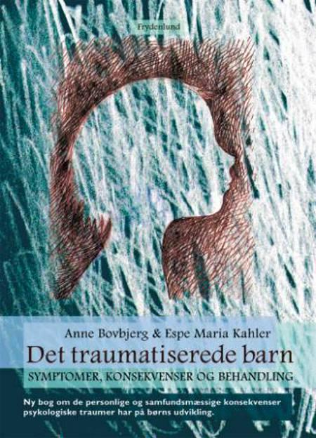 Det traumatiserede barn af Espe Maria Kahler og Anne Bovbjerg