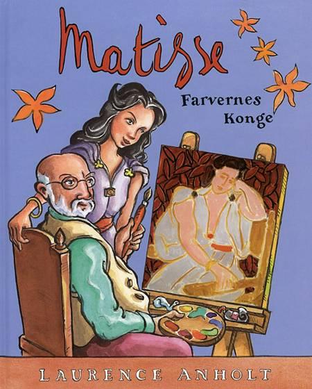 Matisse - farvernes konge af Laurence Anholt